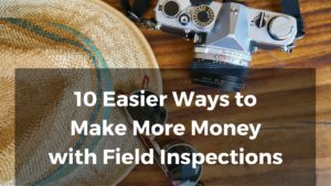 Easier-Ways-to-Make-More-Money-with-Field-Inspections