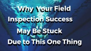 why-field-inspection-success-stuck